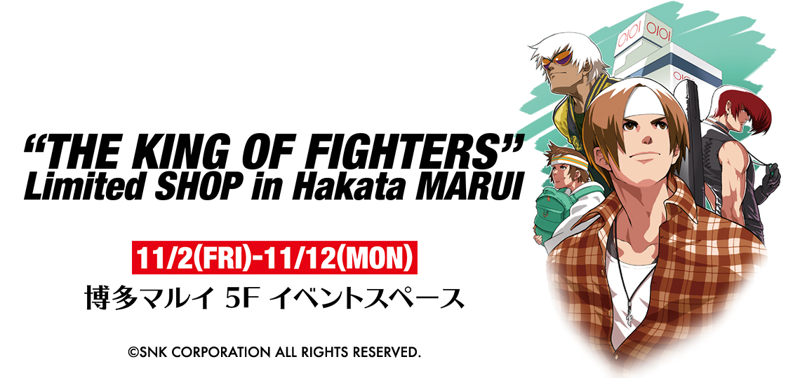 THE KING OF FIGHTERS Limited SHOP in Hakata MARUI